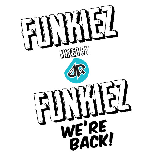 FUNKIEZ - WE ARE BACK (REBIRTH MIX) - mixed BY JR