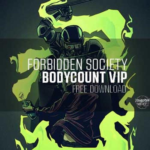 Forbidden Society - BODYCOUNT VIP  [ FREE DOWNLOAD ]