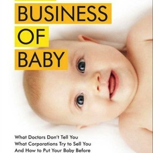 Jennifer Margulis on The Business of Baby