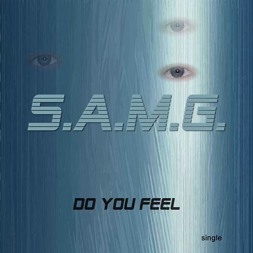 S.A.M.G. - Do You Feel?
