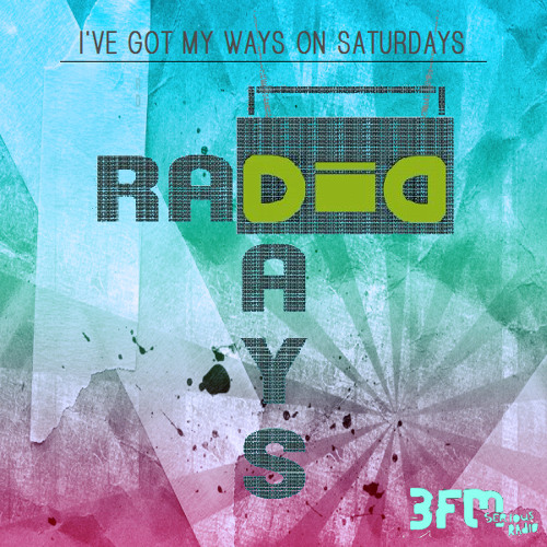 Radio Days - I've Got My Ways On Saturdays (Live)