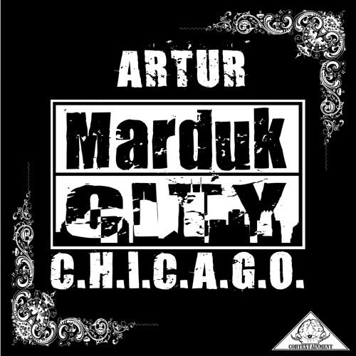 Artur - Marduk City (C.H.I.C.A.G.O.)