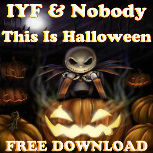 IYF & Nobody - This Is Halloween (FREE DOWNLOAD)