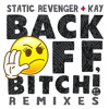 Static Revenger - Back Off, Bitch! (feat. Kay) (J-Trick Remix) [PREVIEW]