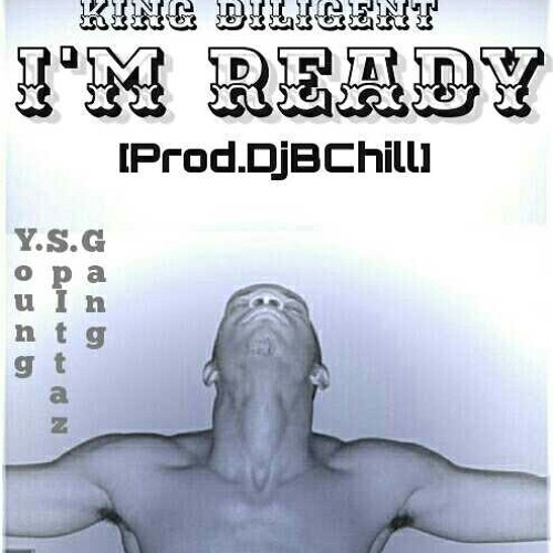 King Diligent - I'm Ready(Ft.Ronald Isley)[Prod.By DjBChill]