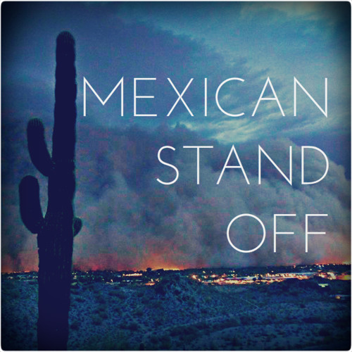 Mexican Stand Off