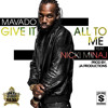 Nicki Minaj Ft. Mavado- Give It All To Me
