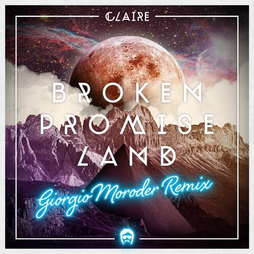 Claire – Broken Promise Land (Giorgio Moroder Remix)