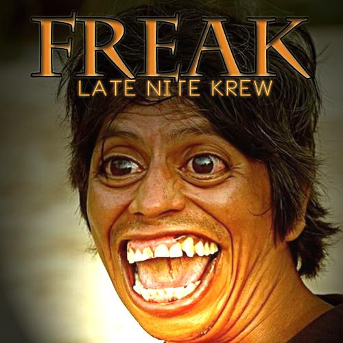 FREAK (Late Nite Krew TWERK Bootleg)