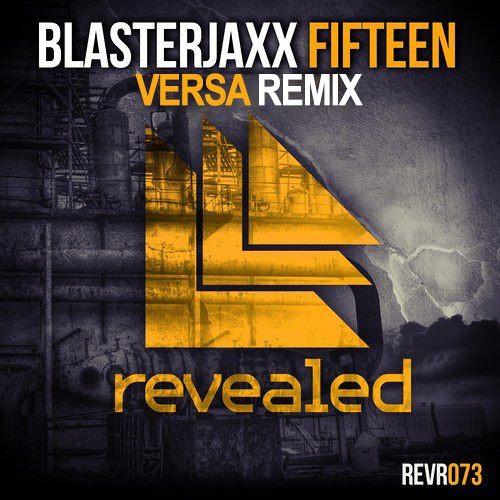 Blasterjaxx- Fifteen (Versa Remix)