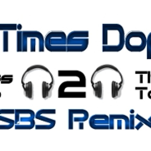 2 Times Dope - Bass Up 2 The Top ( SBS Remix) FREE DOWNLOAD