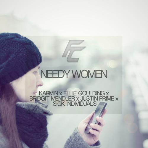 Needy Women (Ft. Karmin, Ellie Goulding, Bridgit Mendler, Justin Prime, Sick Individuals)