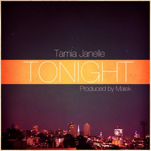 "Tamia Janelle - ""Tonight"" (prod. by Malek)"