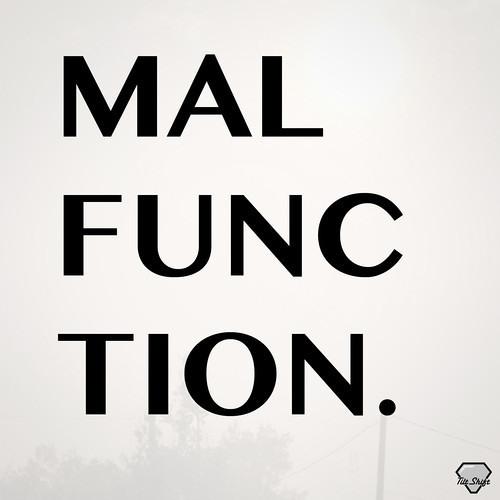 Malfunction by Tilt Shift