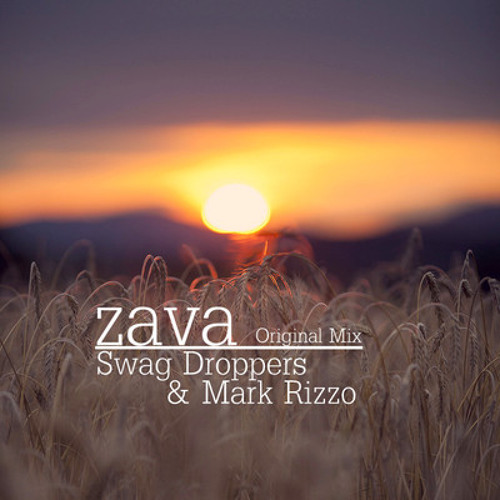 Swag Droppers & Mark Rizzo - Zava (Original mix) Preview / UNRELEASED