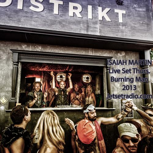 Isaiah Martin Live at Distrikt Burning Man 2013