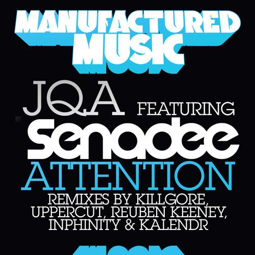 JQA feat Senadee - Attention (Killgore Remix)Coming Out Oct 14th!!!
