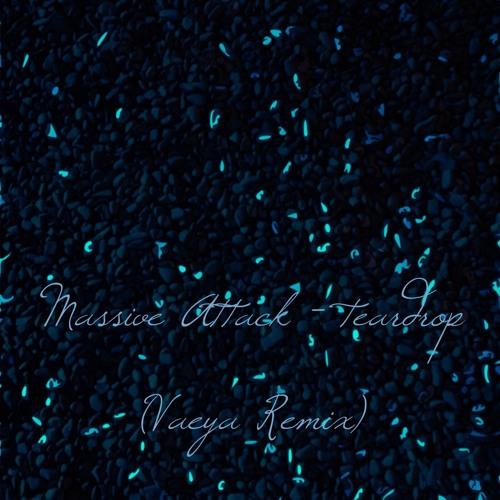 Massive Attack - Teardrop (Vaeya Remix)- FREE DOWNLOAD