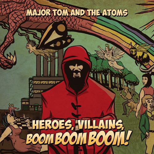 Heroes, Villains, Boom Boom Boom!