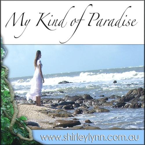 SHIRLEY LYNN_My kind of paradise (Cairns)