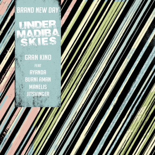 Brand New Day by Gran Kino feat Ayanda Nhlangothi, Burni Aman, Manelis, Jitsvinger