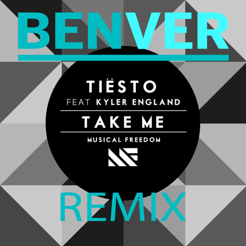 Tiësto - Take Me (BENVER Remix) FREE DOWNLOAD