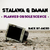 Stalawa & Daman - Planned Obsolescence (backing vocals by Jacko)