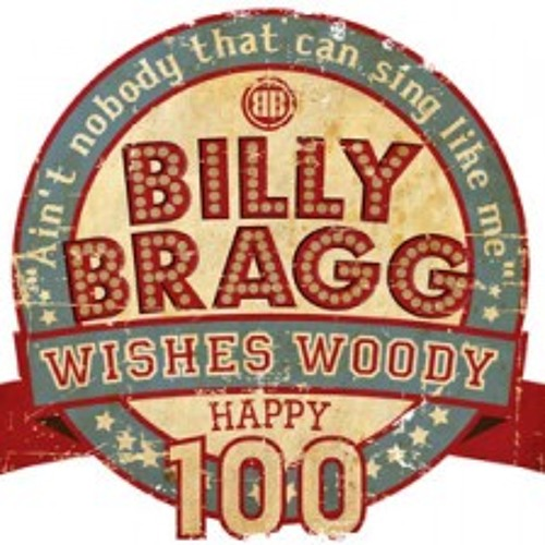 For Woody: Written & Performed for Billy Bragg Guthrie Centenary