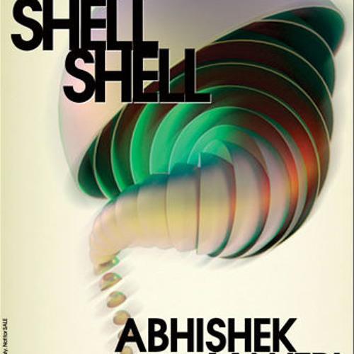 Shell Shell  October 2013 Progressive Groove Session - Abhishek Mantri N Deep Kontakt