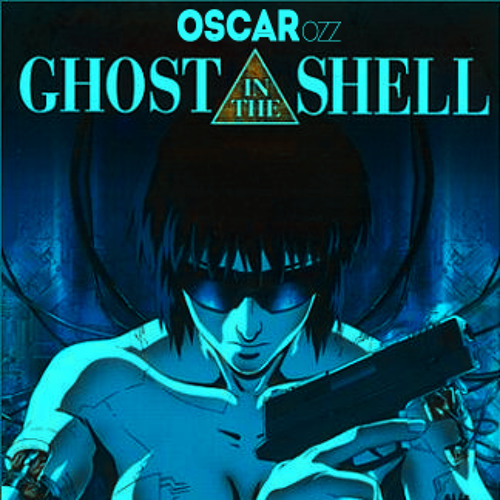 Ghost In The Shell (Oscar OZZ Edit)