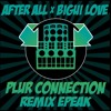 Download Bigui Love - After All Dubplate - Plur Connection - Epeak Remix Mp3