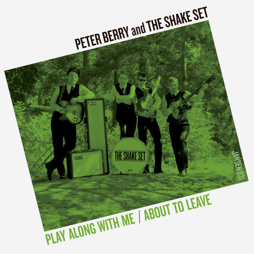 Peter Berry & The Shake Set -  Play Along With Me