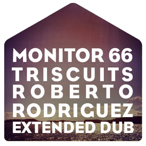 Monitor 66 - Triscuits (Roberto Rodriguez Extended Dub) - Free Download
