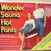 Wonder Sauna Pants - Burt Beatsie the Head Cheese
