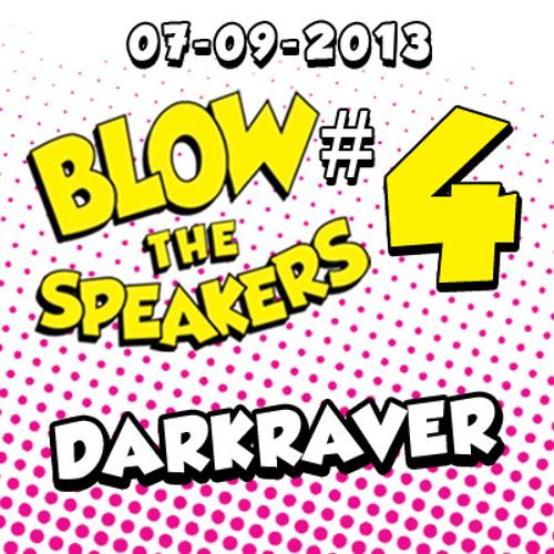 Darkraver @ Blow The Speakers 07-09-2013