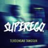Superego-TerdengarTangguh