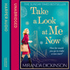 Take A Look At Me Now, by Miranda Dickinson, read by Jane Collingwood