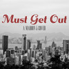 Must Get Out (Maroon 5 Cover)