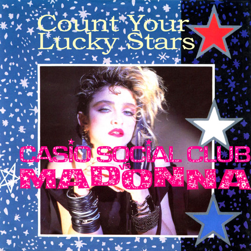 Casio Social Club vs Madonna - Count Your Lucky Stars