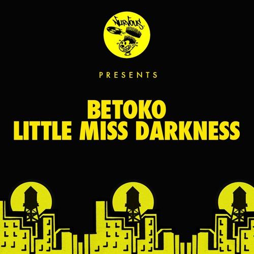 Betoko - Little Miss Darkness [Nurvous] OUT NOW!