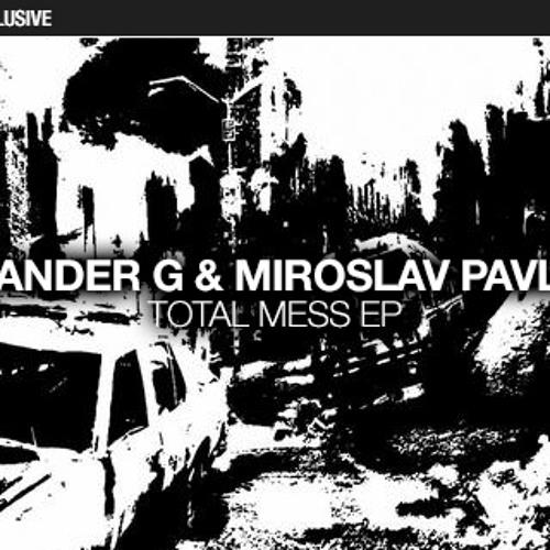 Miroslav Pavlovic & Alexander G - Total mess EP