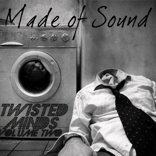 Made of Sound - Twisted Minds (Vol. 2)