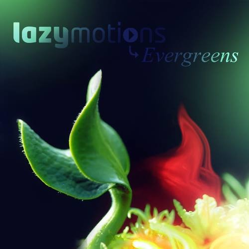 Lazy Motions ► Evergreens