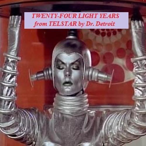 """Twenty-Four Light Years from Telstar"""