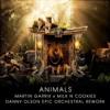 Danny Olson - Animals (Epic Orchestral Rework [Martin Garrix X Milk N Cookies])