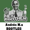Avicii - Hey Brother (Andrés M.a & Vinai Bootleg)