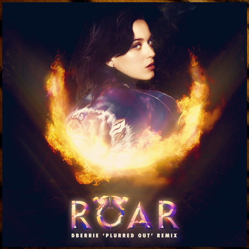 FREE DL: Katy Perry - Roar (dBerrie 'Plurred Out' Remix)