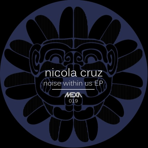 MEXA019 Nicola Cruz - What You Mean To Me (Original Mix) PREVIEW