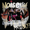 The Noisettes - Scratch Your Name [Producer/Mixer]