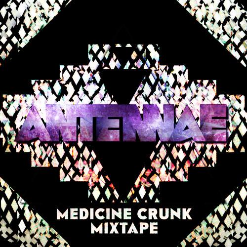 AN-TEN-NAE - MEDICINE CRUNK MIXTAPE (Free DL)